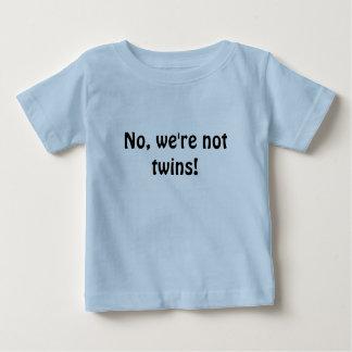 No, we're not twins! tshirt