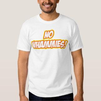 NO WHAMMIES!!! T SHIRT