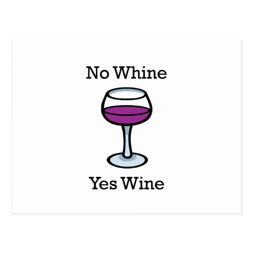 No Whine Yes Wine Funny Design Post Cards