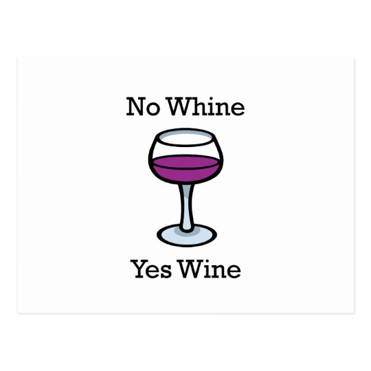No Whine Yes Wine Funny Design Postcard