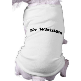 No Whiners T-Shirt