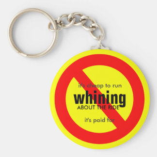 No Whining about the ride Keychain