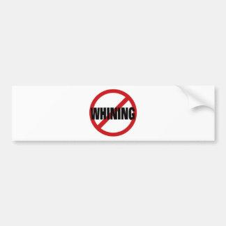 No Whining Bumper Sticker