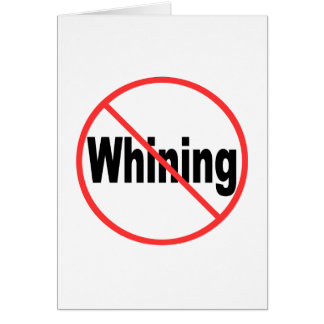 No Whining Card