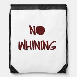 No Whining Drawstring Backpack