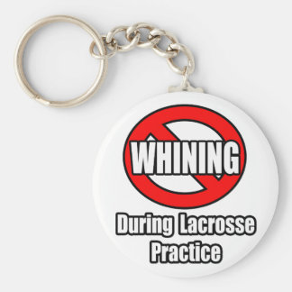 No Whining During Lacrosse Practice Keychain
