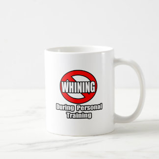 No Whining During Personal Training Coffee Mug