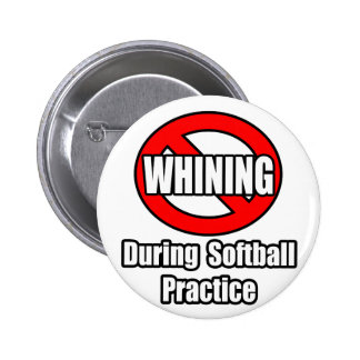 No Whining During Softball Practice Buttons