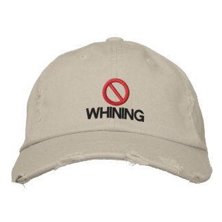 No Whining Embroidered Baseball Caps