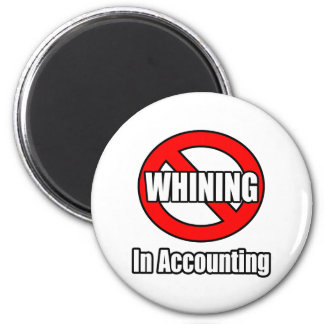 No Whining In Accounting 2 Inch Round Magnet