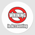 No Whining In Accounting Classic Round Sticker