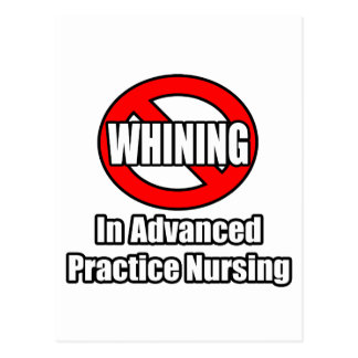 No Whining In Advanced Practice Nursing Postcard