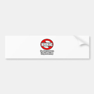 No Whining In Aerospace Engineering Bumper Sticker