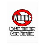 No Whining In Ambulatory Care Nursing Postcard