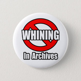 No Whining In Archives Button