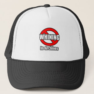 No Whining In Archives Trucker Hat