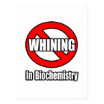 No Whining In Biochemistry Postcard