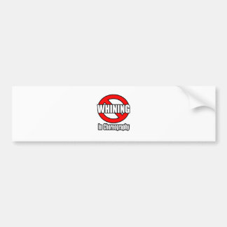 No Whining In Choreography Bumper Sticker