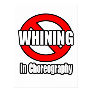 No Whining In Choreography Postcard