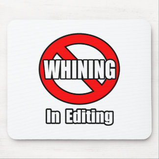 No Whining In Editing Mouse Pad