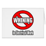 No Whining In Electrical Work Card