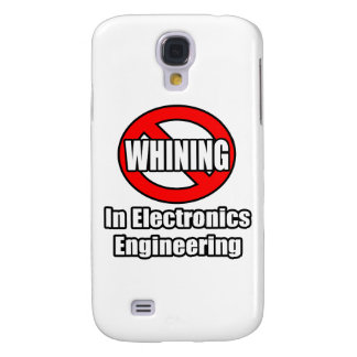 No Whining In Electronics Engineering Samsung Galaxy S4 Case