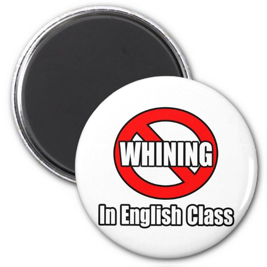 No Whining In English Class Magnet