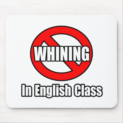 No Whining In English Class Mouse Pad