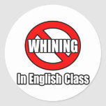 No Whining In English Class Round Stickers