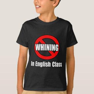 No Whining In English Class T-Shirt