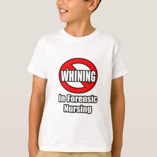 No Whining In Forensic Nursing T-Shirt
