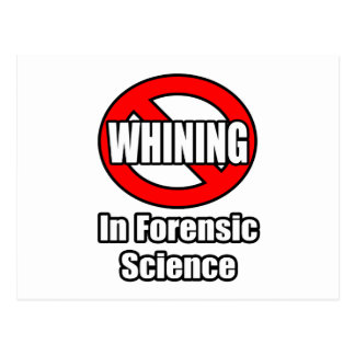 No Whining In Forensic Science Postcard