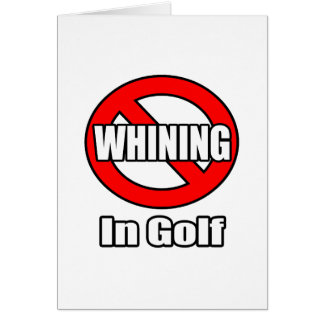 No Whining In Golf Card