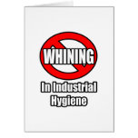 No Whining In Industrial Hygiene Greeting Card