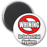 No Whining In Industrial Hygiene Refrigerator Magnets
