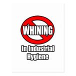 No Whining In Industrial Hygiene Postcard
