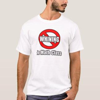No Whining In Math Class T-Shirt
