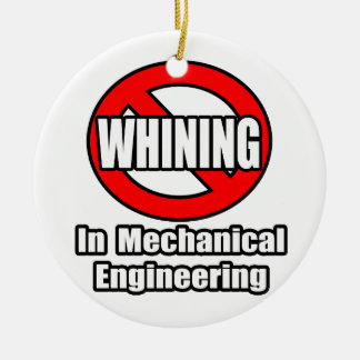 No Whining In Mechanical Engineering Double-Sided Ceramic Round Christmas Ornament