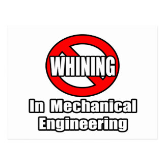 No Whining In Mechanical Engineering Postcard