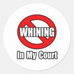No Whining In My Court Sticker