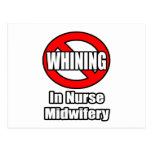 No Whining In Nurse Midwifery Post Card