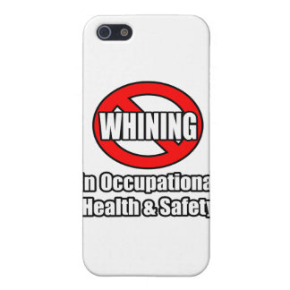 No Whining In Occupational Health and Safety iPhone 5 Covers