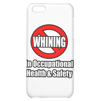 No Whining In Occupational Health and Safety Cover For iPhone 5C