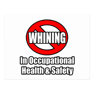 No Whining In Occupational Health and Safety Postcard