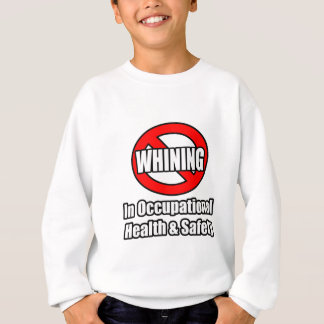 No Whining In Occupational Health and Safety Sweatshirt