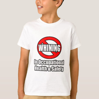 No Whining In Occupational Health and Safety T-Shirt