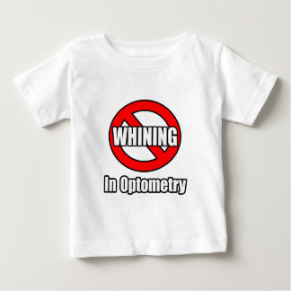 No Whining In Optometry Baby T-Shirt