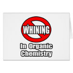 No Whining In Organic Chemistry Card