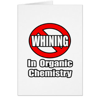 No Whining In Organic Chemistry Cards
