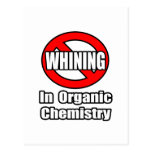 No Whining In Organic Chemistry Post Cards